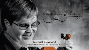 Michael Cleveland Releases Instructional Video
