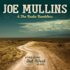 Rebel Records Releases New Single from Upcoming Joe Mullins & The Radio Ramblers Album