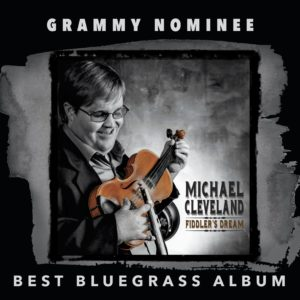 Michael Cleveland Receives GRAMMY Nomination!