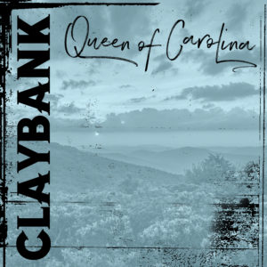 "Mountain Fever Records Releases First Single from ClayBank – ""Queen of Carolina"""