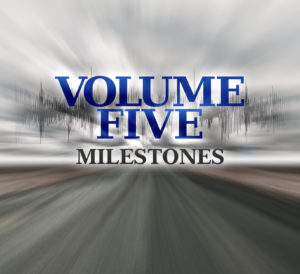 Mountain Fever Records Releases MILESTONES by Volume Five