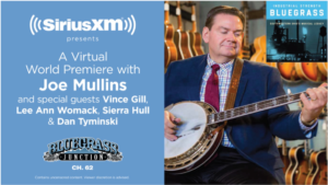 SiriusXM World Premiere Virtual Event to Feature Joe Mullins, Vince Gill, Lee Ann Womack, and more.