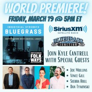 Tune In Alert – Friday, March 19 at 5pm ET  SiriusXM Bluegrass Junction WORLD PREMIERE — Industrial Strength Bluegrass